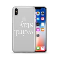 Quote Stay Weird - Clear TPU Case Cover