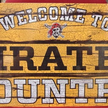 "PITTSBURGH PIRATES WELCOME TO PIRATES COUNTRY WOOD SIGN 13""X24'' NEW WINCRAFT"