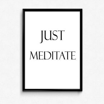 Quote Poster Printable Typography JUST MEDITATE 8x10 Printable Quote Art Instant Download Yoga Decor