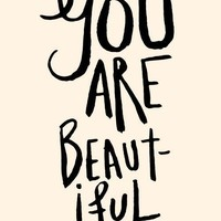 You Are Beautiful - Deluxe Print in 8x10 on A4 in French Cream and Black