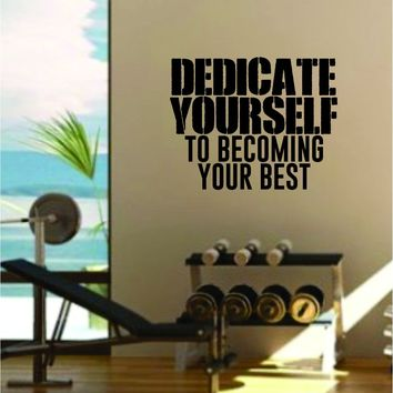 Dedicate Yourself Gym Quote Fitness Health Work Out Decal Sticker Wall Vinyl Art Wall Room Decor Weights Lift Dumbbell Motivation Inspirational