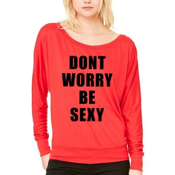 Don't Worry Be Sexy WOMEN'S FLOWY LONG SLEEVE OFF SHOULDER TEE