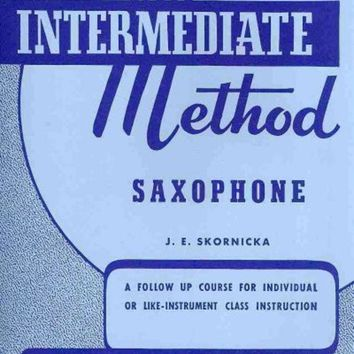 DCCKB62 Rubank Intermediate Method - Saxophone: A Follow Up Course for Individual or Like-instrument Class Instruction (Rubank Educational Library)