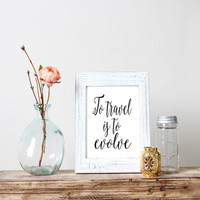 """PRINTABLE Travel Quote """"To Travel Is To Evolve"""" Wanderlust Print Travel Quote Print Inspirational Quote Motivational quote Instant download"""