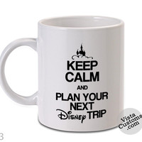 disney 50 keepcalm planyourtrip Mug, Coffee mug coffee, Mug tea, Design for mug