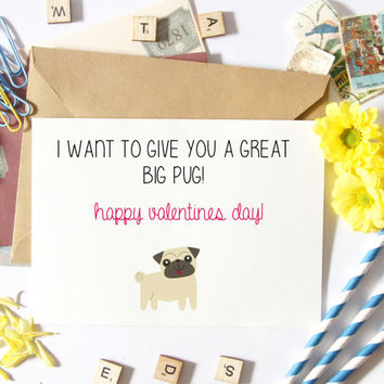Pug Gift, Valentines Day Card, Cute, Great Big Pug, Greeting Card