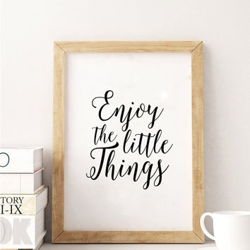 PRINTABLE Art,Enjoy The Little Things,Inspirational Quote,Motivational Print,Quote Prints,Wall Art,Digital Print,Typography Print,Home Decor