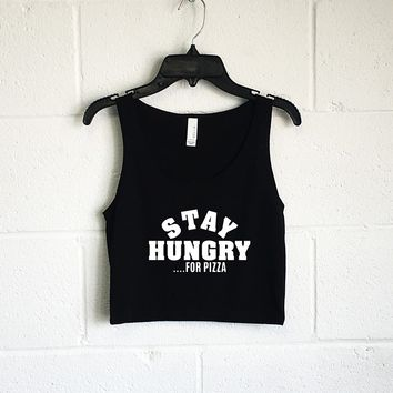 Stay Hungry For Pizza Crop Tank