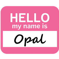 Opal Hello My Name Is Mouse Pad