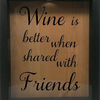 "Wooden Shadow Box Wine Cork/Bottle Cap Holder 9""x11"" - Wine Is Better When Shared With Friends"