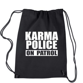 Karma Police On Patrol  Drawstring Backpack
