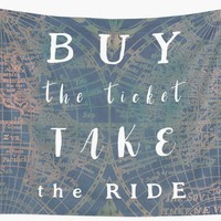'Buy the ticket take the ride #motivation #quotes' Wall Tapestry by JBJart