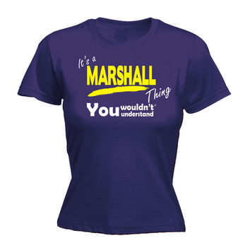 123t USA Women's It's A Marshall Thing You Wouldn't Understand Funny T-Shirt
