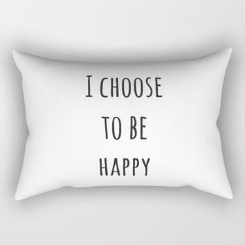 I CHOOSE TO BE HAPPY Rectangular Pillow by Love from Sophie