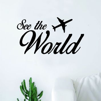 See the World Quote Wall Decal Sticker Bedroom Room Art Vinyl Home Decor Inspirational Teen Baby Adventure Travel