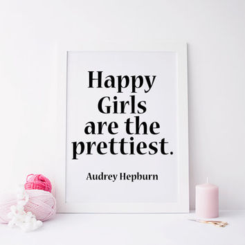 Happy Girls are the Prettiest, TYPOGRPAHY QUOTE, Audrey Hepburn, wall art, home decor, happy girl art, printable print, instant download