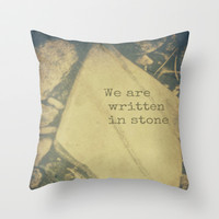 Written in stone Throw Pillow by LJehle