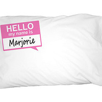 Marjorie Hello My Name Is Pillowcase