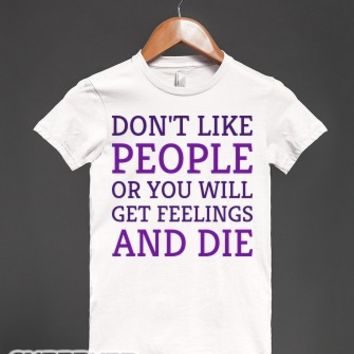 Don't Like People-Female White T-Shirt