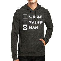 Single Taken Nah Unisex Dark Gray Hoodie Funny Quote Cute Gift Ideas