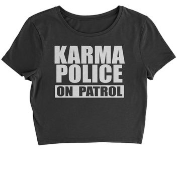 Karma Police On Patrol  Cropped T-Shirt