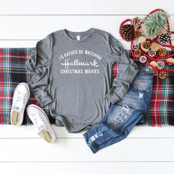 I'd Rather be Watching Hallmark Christmas Movies Long Sleeve Graphic Tee