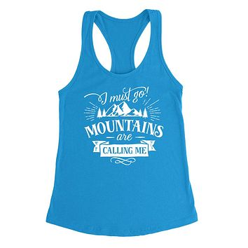 I must go mountains are calling me  camp camping camper  hiking   Ladies  Racerback Tank Top