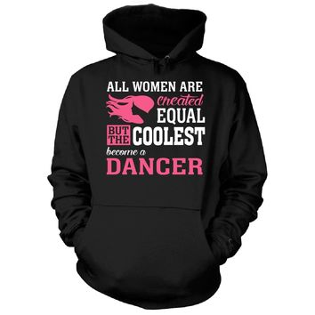 Coolest Women Become A Dancer Funny Gift - Hoodie