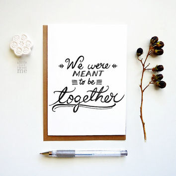 Wedding day Card. We were meant to be together card. Typography art. LC350