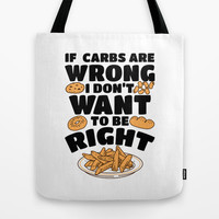 If carbs are wrong... Tote Bag by LookHUMAN