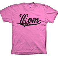 Mom Since 2013 Tee Shirt - New Baby - Mother, Mom, Mommy Tshirt 004