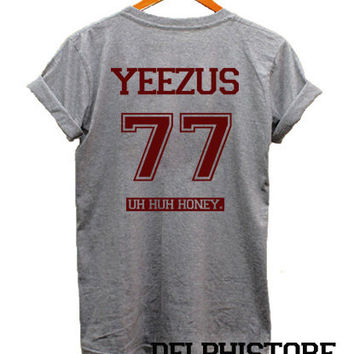 kanye west yeezus shirt uh huh honey shirt t shirt tshirt tee shirt sport grey printed unisex size (DL-70)