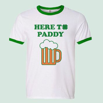 Here to Paddy Ringer Tee