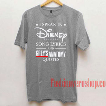I Speak In Disney Song Lyrics and Grey's Anatomy Unisex adult T shirt