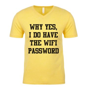 Why Yes I Do Have The Wifi Password Men's V Neck