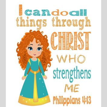Merida Christian Princess Nursery Decor Art Print - I Can Do All Things Through Christ Who Strengthens Me - Philippians 4:13 Bible Verse - Multiple Sizes