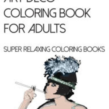 Art Deco Coloring Book for Adults: Super Relaxing Coloring Books
