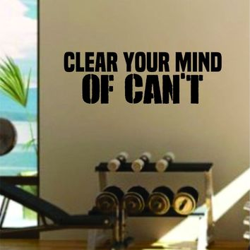 Clear Your Mind of Can't Decal Sticker Wall Vinyl Art Wall Bedroom Room Decor Wolf Motivational Inspirational Teen Gym Fitness
