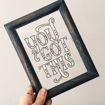You Got This - Hand Lettered Vintage Glass Frame, Motivational Quote, Hand Painted Art