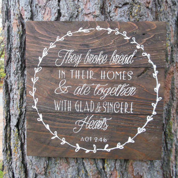 "Joyful Island Creations ""They broke bread in their homes with glad and sincere hearts"" wood sign, christian sign, dining room sign"
