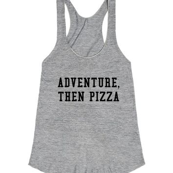 Adventure, then pizza
