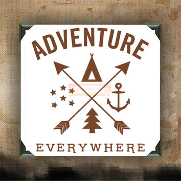 Adventure Everywhere - Painted Canvases - wall hanging - funny quotes on canvas - inspiring quotes and phrases on canvas