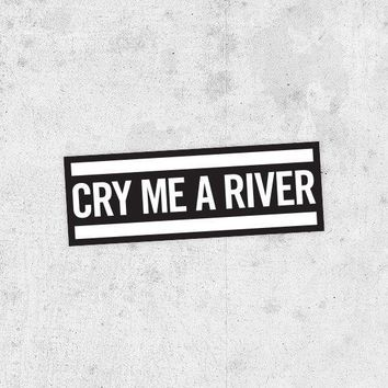 Cry Me A River   Lyric Sticker! Ella Fitzgerald Justin Timberlake Bumper Sticker Laptop Car Van