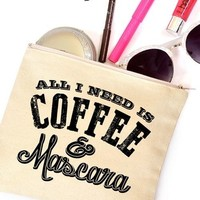 All I need is coffee & mascara | Canvas Make Up Bag