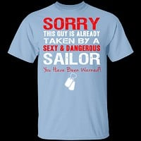 Sorry This Guy is Taken by a Sailor T-Shirt
