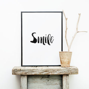 printable art,Smile,i love your smile,inspirational & motivational quotes,typography quote,best words,black and white,brushes,home decor