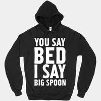 You Say Bed I Say Big Spoon