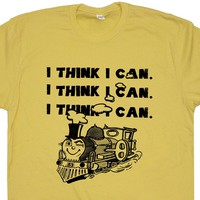 Vintage Train T Shirt Saying I Think I Can Shirt Cool Shirt Quote Inspirational Tee