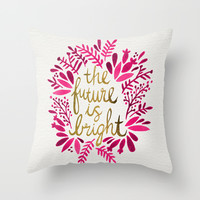 The Future is Bright – Pink & Gold Throw Pillow by Cat Coquillette