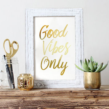 Good Vibes Only Print, Real Gold Foil Print, Wall Decor, Positive Poster, Wall Art, Motivational Print, Positive Energy, Inspirational Art